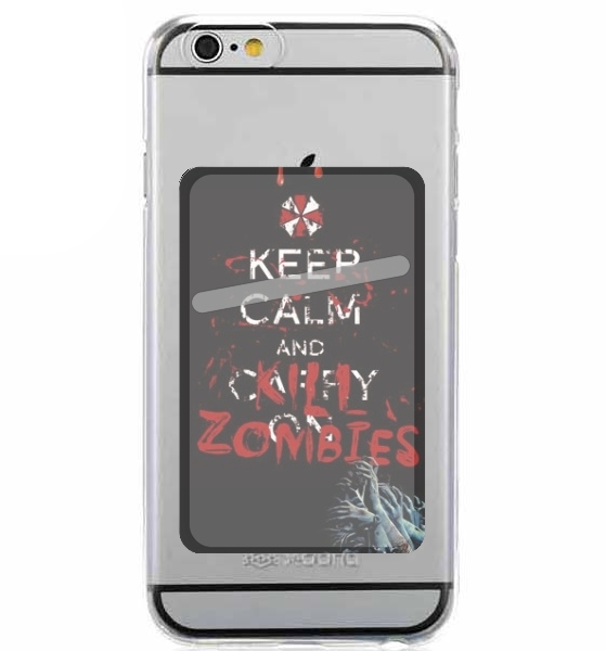 Porte Carte adhésif pour smartphone Keep Calm And Kill Zombies