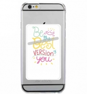 Porte Carte adhésif pour smartphone Phrase : Be the best version of you