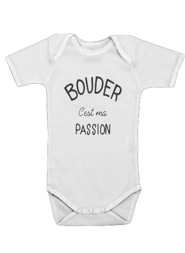 Onesies Baby Bouder cest ma passion