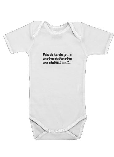 Fais de ta vie un reve et dun reve une realite für Baby Body