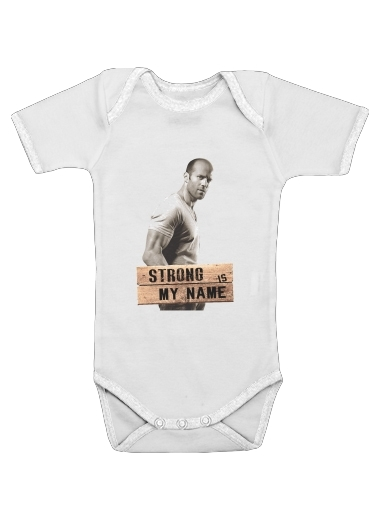 Onesies Baby Jason statham Strong is my name