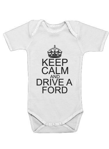 Onesies Baby Keep Calm And Drive a Ford