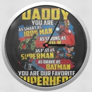 Horloge Murale Daddy You are as smart as iron man as strong as Hulk as fast as superman as brave as batman you are my superhero