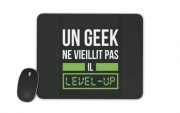 Tapis de souris Un Geek ne vieillit pas il level up