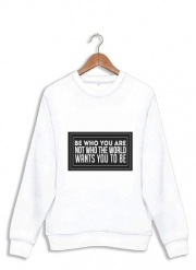 Sweatshirt Be who you are