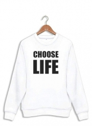 Sweatshirt Choose Life