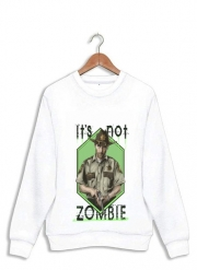 Sweatshirt It's not zombie