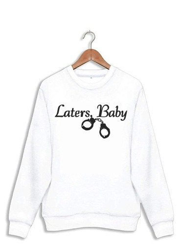 Sweatshirt Laters Baby fifty shades of grey