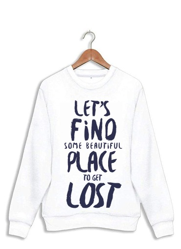 Sweatshirt Let's find some beautiful place