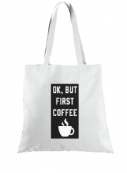 Tote Bag - Sac Ok But First Coffee