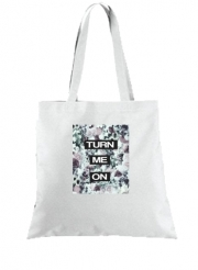 Tote Bag Turn me on