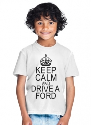 T-Shirt Garçon Keep Calm And Drive a Ford
