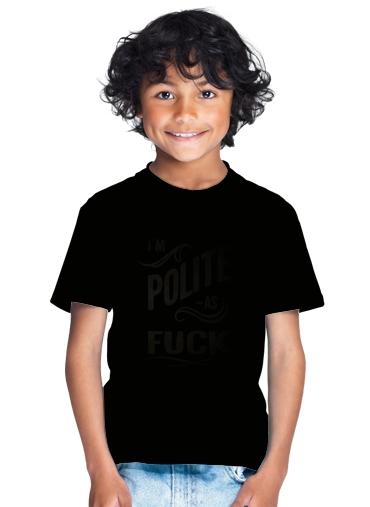 T-Shirt Boy I´m polite as fuck black - Kids