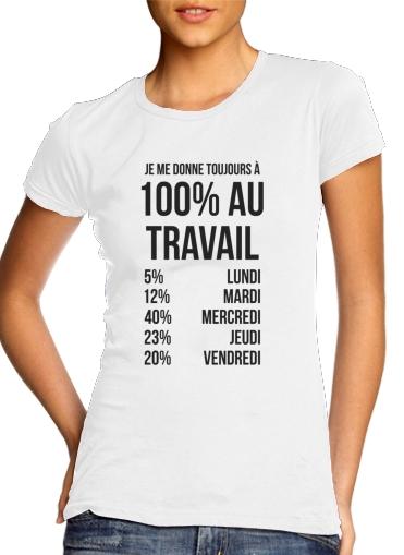 T-Shirts Je me donne toujours a 100 au travail
