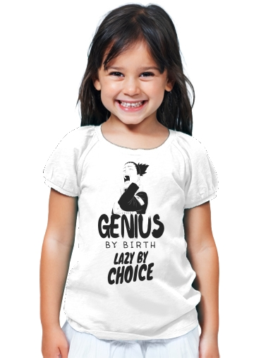 T-Shirt Fille Genius by birth Lazy by Choice Shikamaru tribute