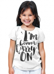 T-Shirt Fille I'm gonna carry on