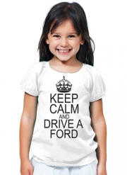 T-Shirt Fille Keep Calm And Drive a Ford