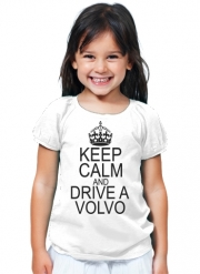 T-Shirt Fille Keep Calm And Drive a Volvo
