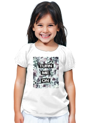 T-Shirt Fille Turn me on