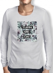 T-Shirt homme manche longue Turn me on