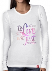 T-Shirt femme manche longue Not just survive