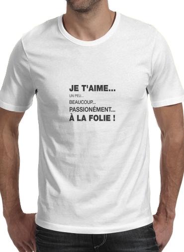 T-Shirts Je taime a la folie un peu beaucoup passionnement