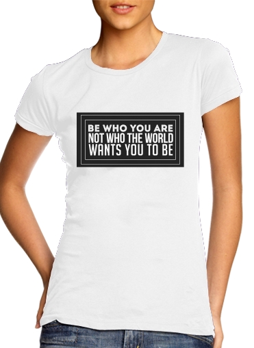Be who you are für Damen T-Shirt
