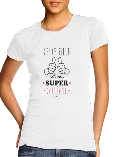 Cette Fille Est Une Super Collegue für Damen T-Shirt