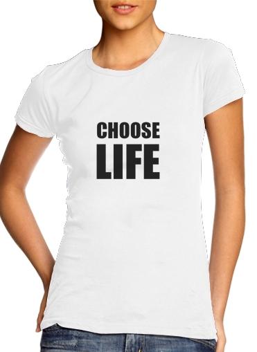 Choose Life für Damen T-Shirt