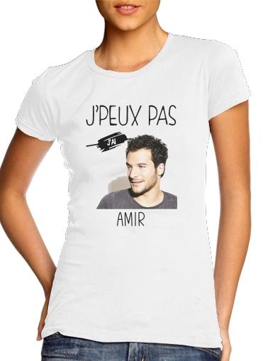 Je peux pas jai Amir für Damen T-Shirt