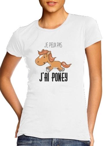 Je peux pas jai poney für Damen T-Shirt