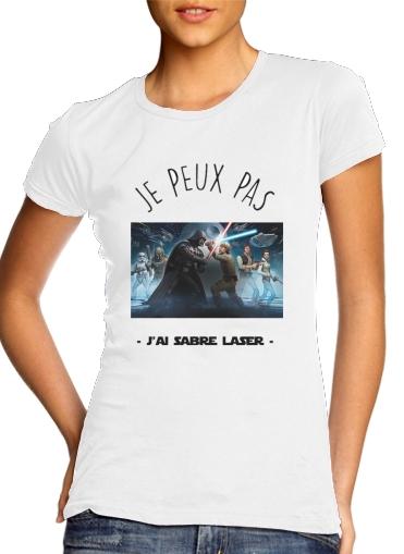 Je peux pas jai sabre laser für Damen T-Shirt
