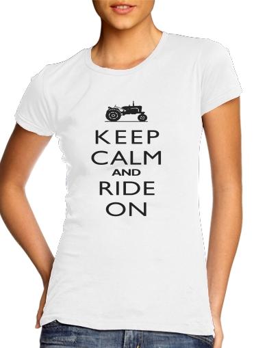 Keep Calm And ride on Tractor für Damen T-Shirt