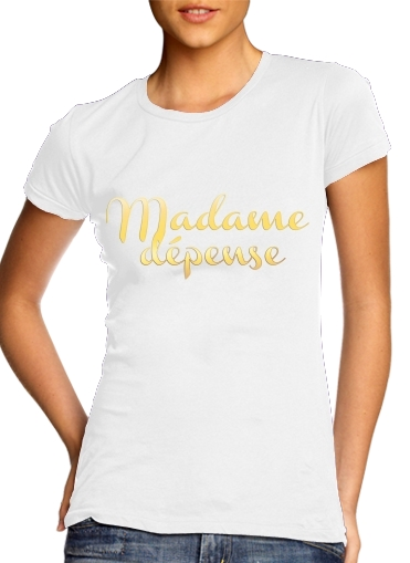 Madame dépense für Damen T-Shirt